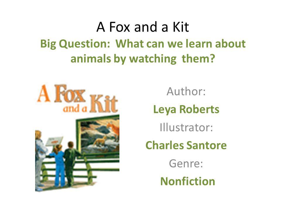 Author: Leya Roberts Illustrator: Charles Santore Genre: Nonfiction