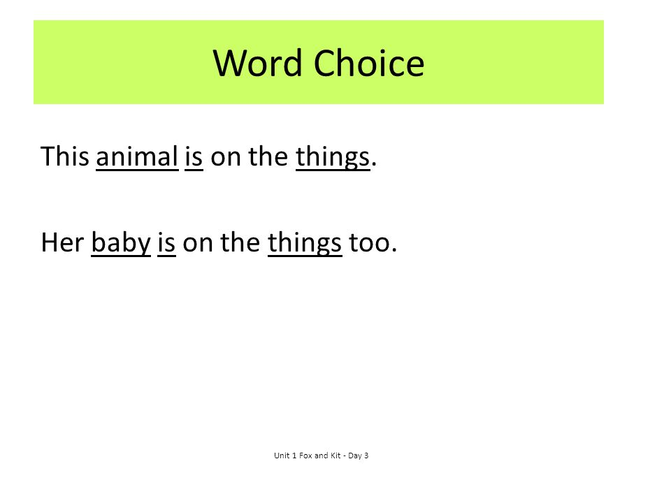 Word Choice This animal is on the things.