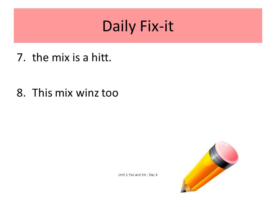 Daily Fix-it the mix is a hitt. This mix winz too