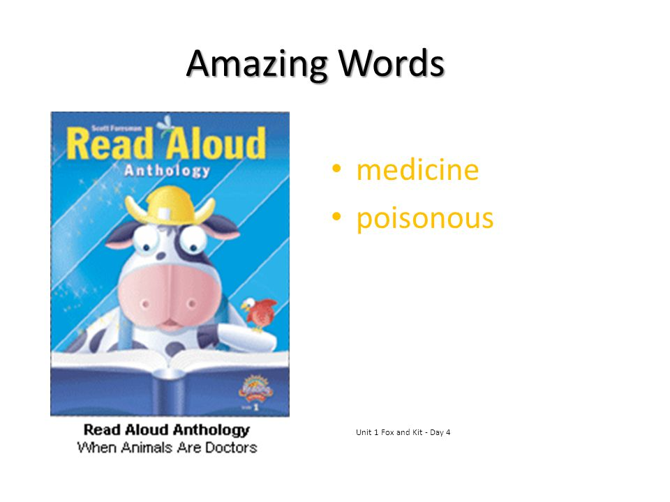 Amazing Words medicine poisonous Unit 1 Fox and Kit - Day 4