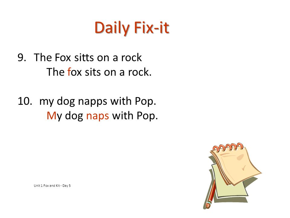 Daily Fix-it The Fox sitts on a rock The fox sits on a rock.