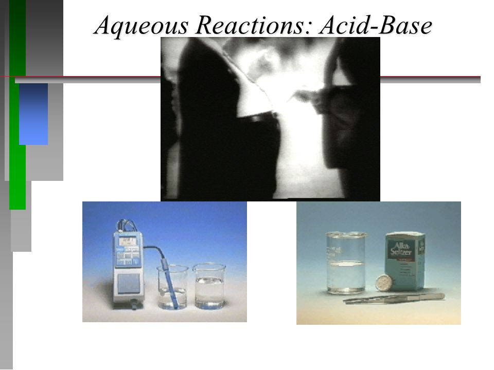 Aqueous Reactions: Acid-Base