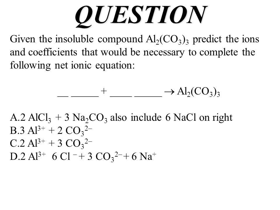 __ _____ + ____ _____  Al2(CO3)3