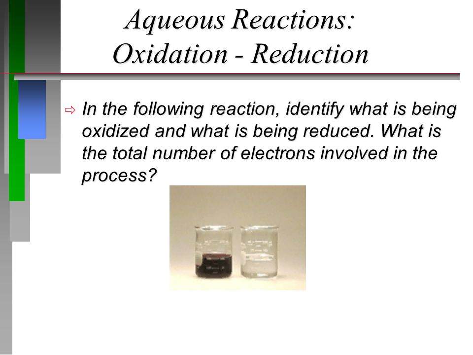 Aqueous Reactions: Oxidation - Reduction