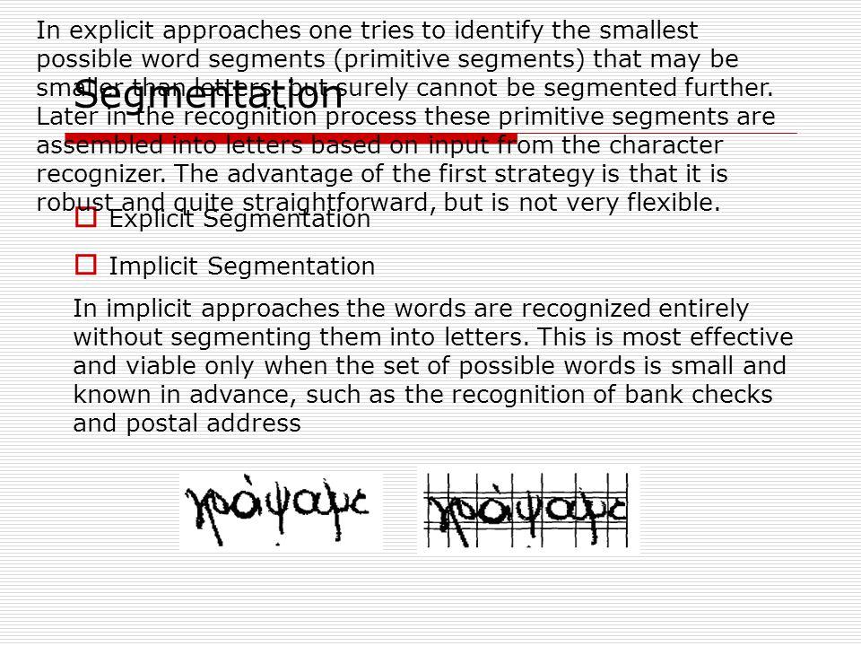 Segmentation Explicit Segmentation Implicit Segmentation