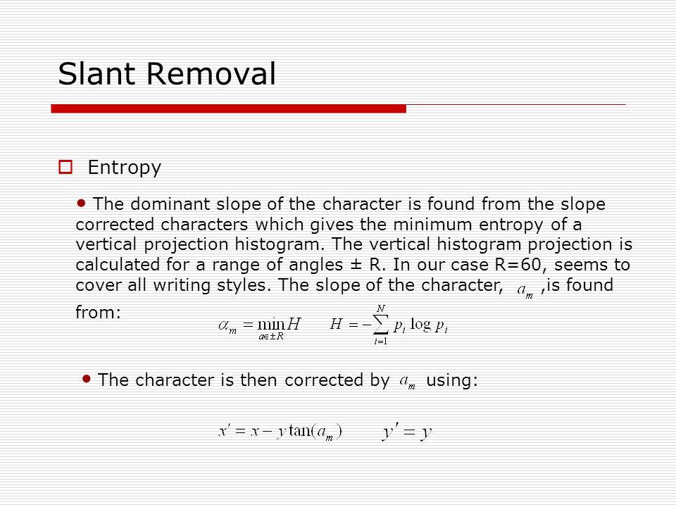 Slant Removal Entropy.
