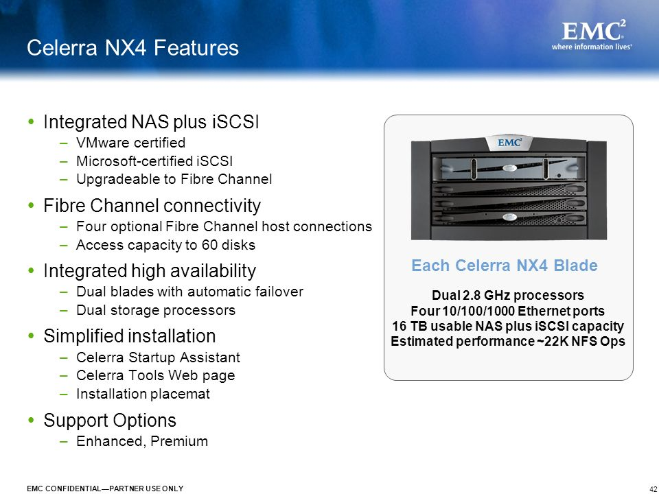 Celerra NX4 Features Integrated NAS plus iSCSI