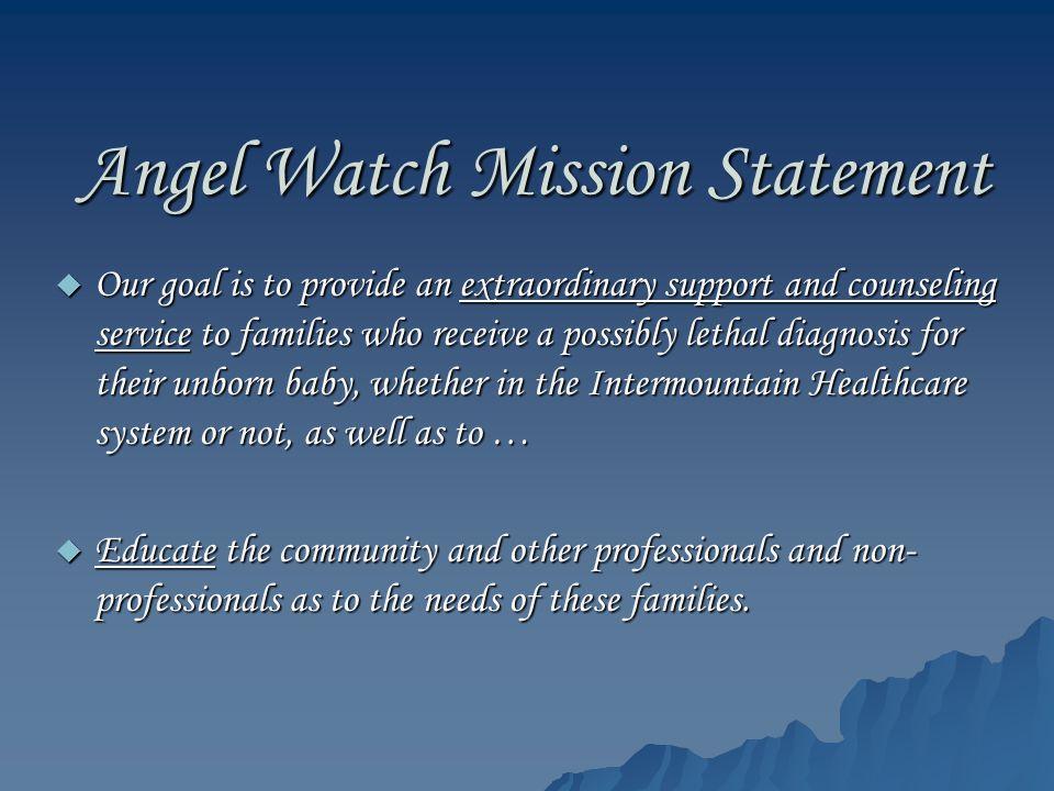 Angel Watch Mission Statement