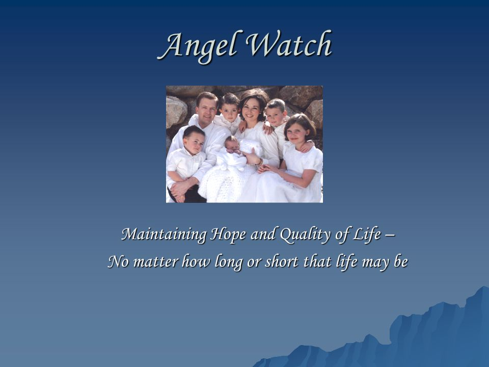 Angel Watch Maintaining Hope and Quality of Life –