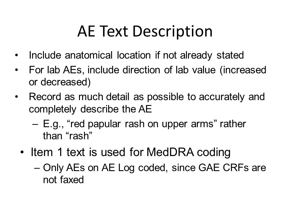 AE Text Description Item 1 text is used for MedDRA coding