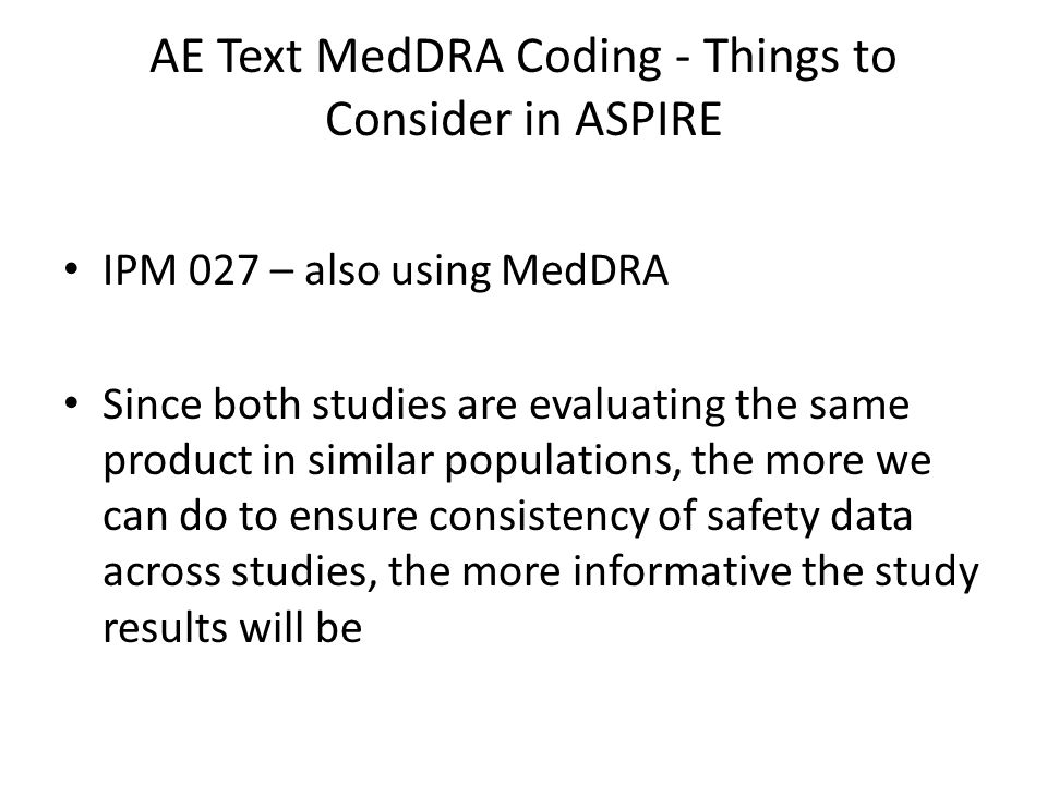 AE Text MedDRA Coding - Things to Consider in ASPIRE