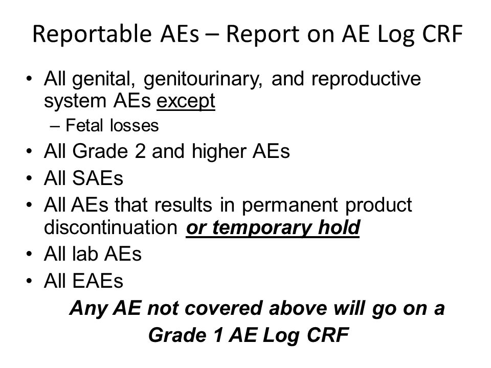 Reportable AEs – Report on AE Log CRF