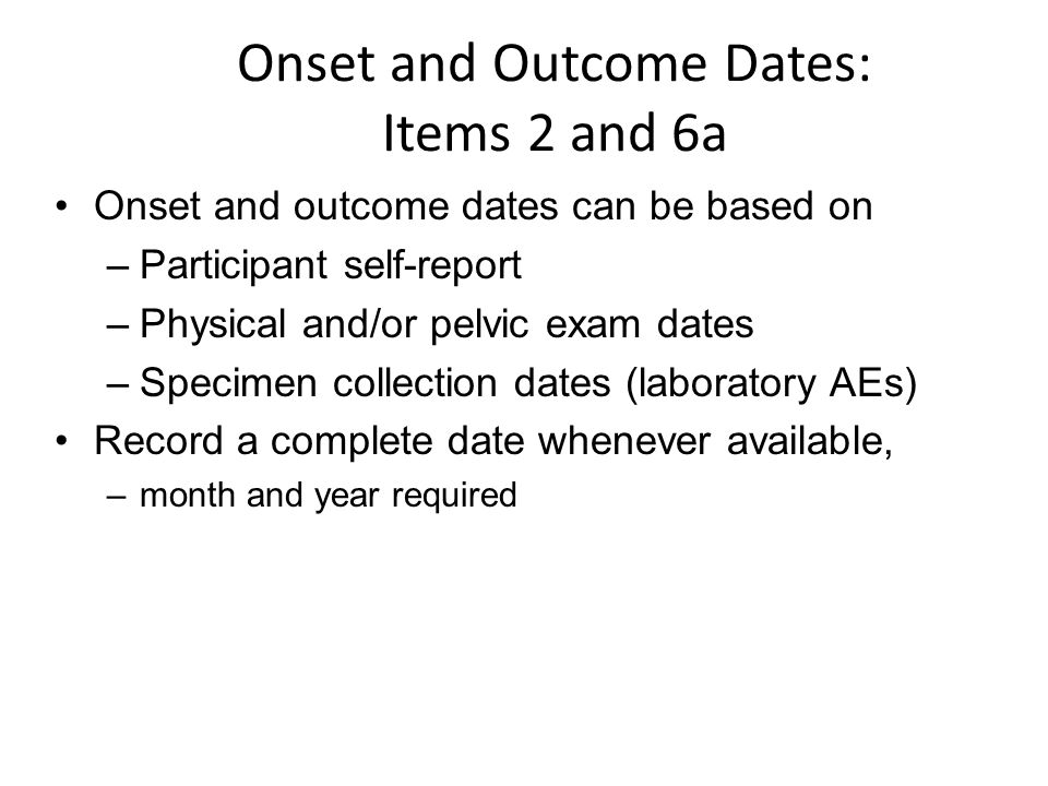 Onset and Outcome Dates: Items 2 and 6a