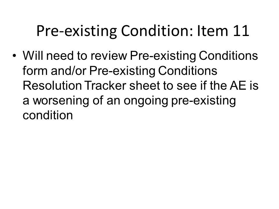 Pre-existing Condition: Item 11