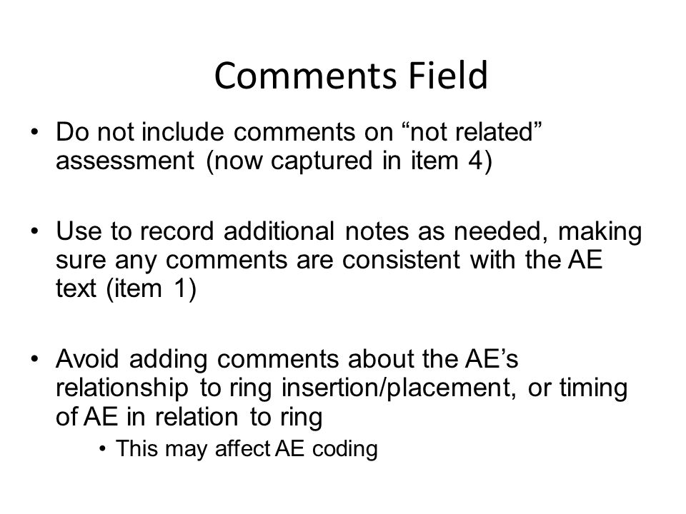 Comments Field Do not include comments on not related assessment (now captured in item 4)