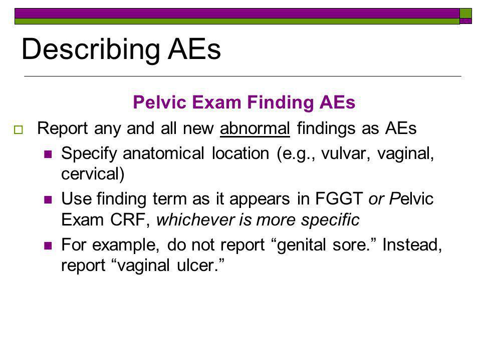 Pelvic Exam Finding AEs