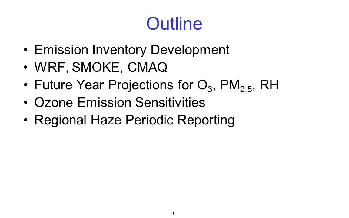 Outline Emission Inventory Development WRF, SMOKE, CMAQ
