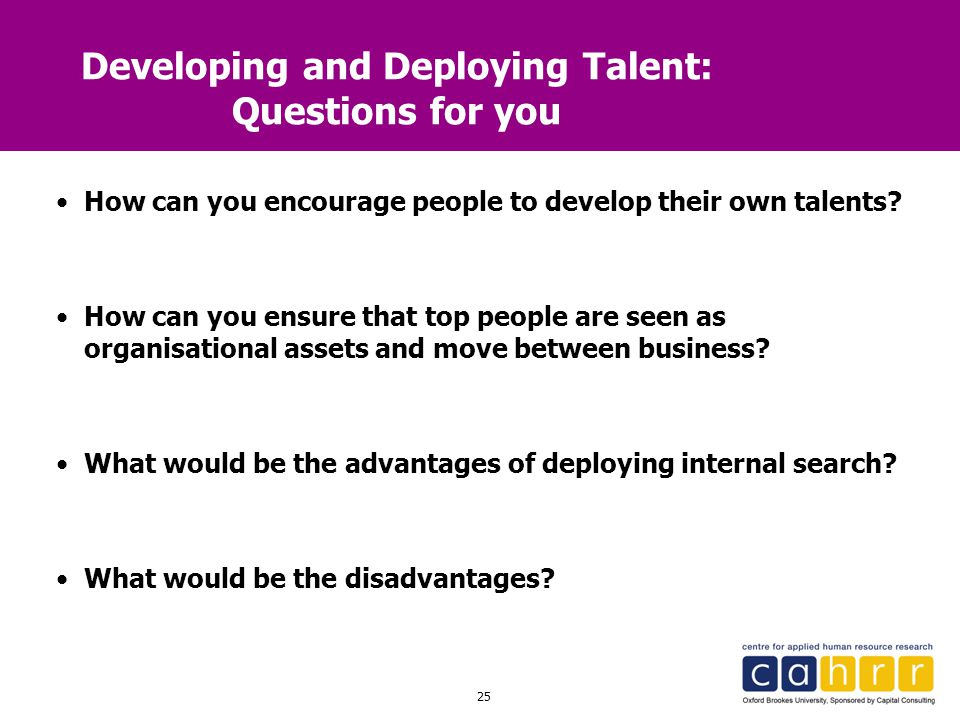 Developing and Deploying Talent: Questions for you