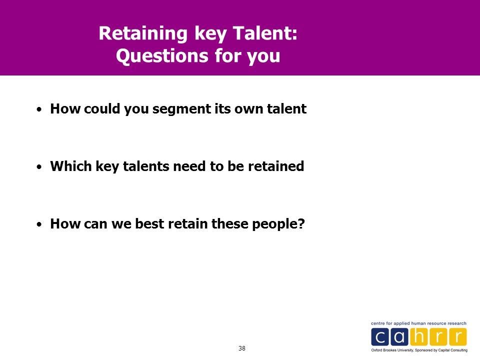 Retaining key Talent: Questions for you