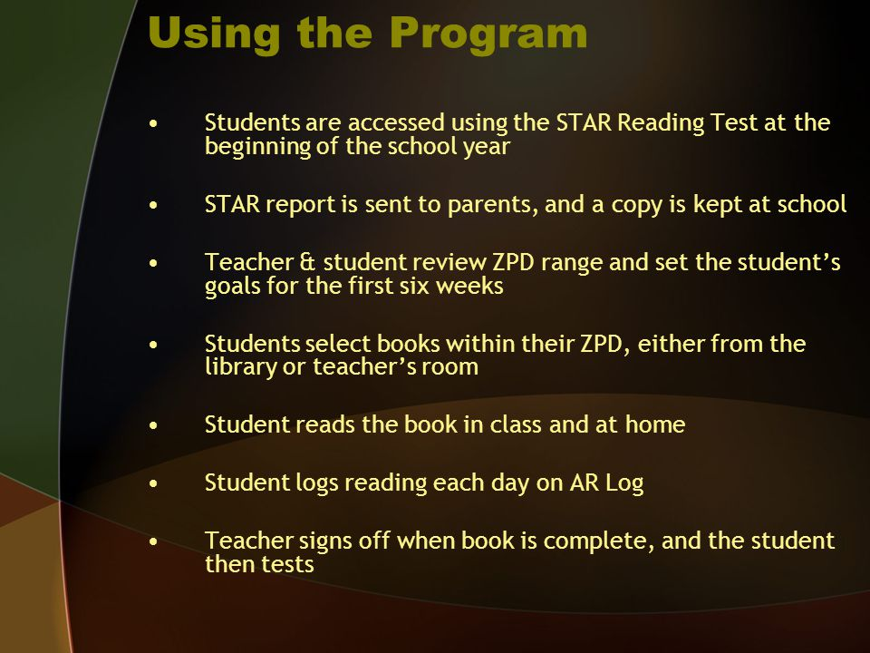 Using the Program Students are accessed using the STAR Reading Test at the beginning of the school year.