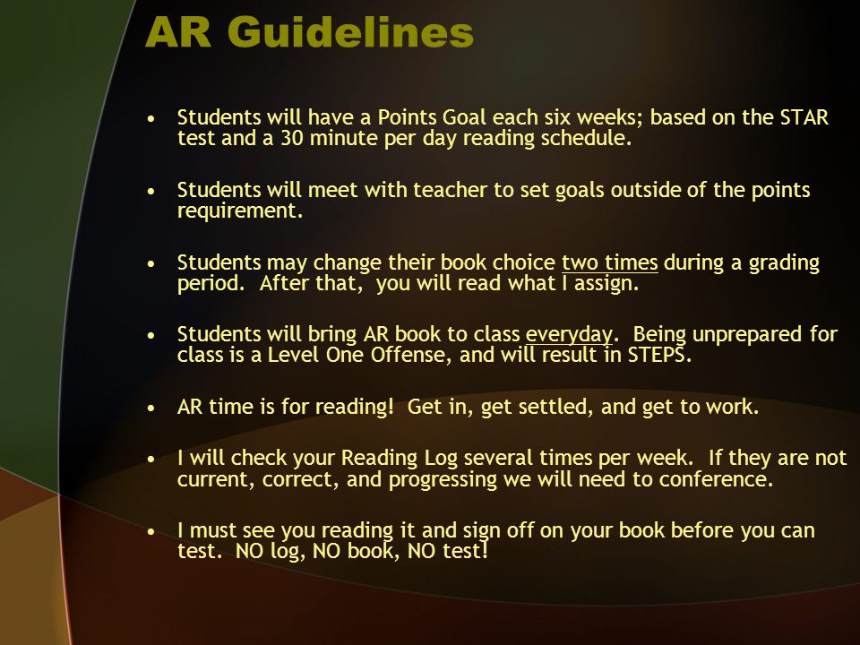 AR Guidelines Students will have a Points Goal each six weeks; based on the STAR test and a 30 minute per day reading schedule.