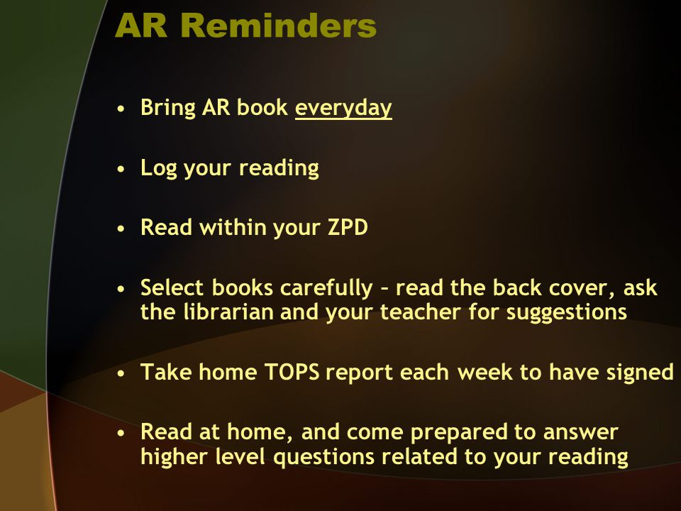 AR Reminders Bring AR book everyday Log your reading