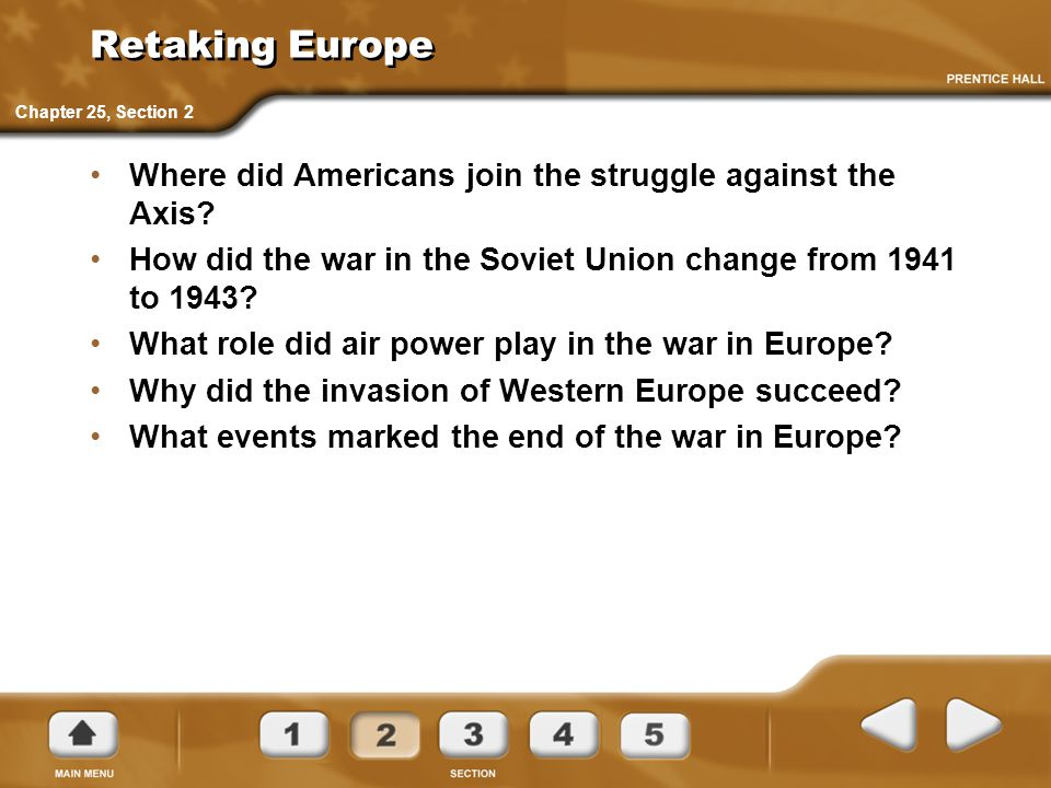 Retaking Europe Chapter 25, Section 2. Where did Americans join the struggle against the Axis