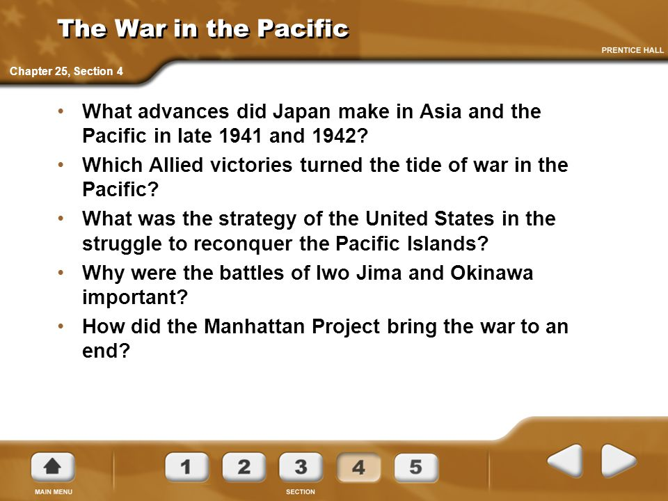 The War in the Pacific Chapter 25, Section 4. What advances did Japan make in Asia and the Pacific in late 1941 and 1942