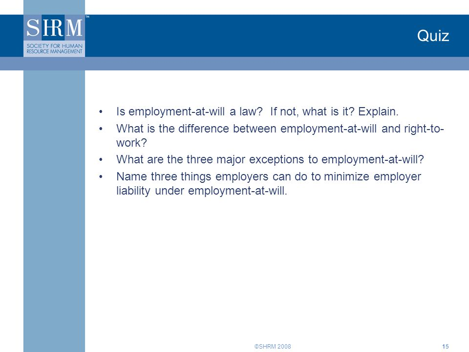 Quiz Is employment-at-will a law If not, what is it Explain.