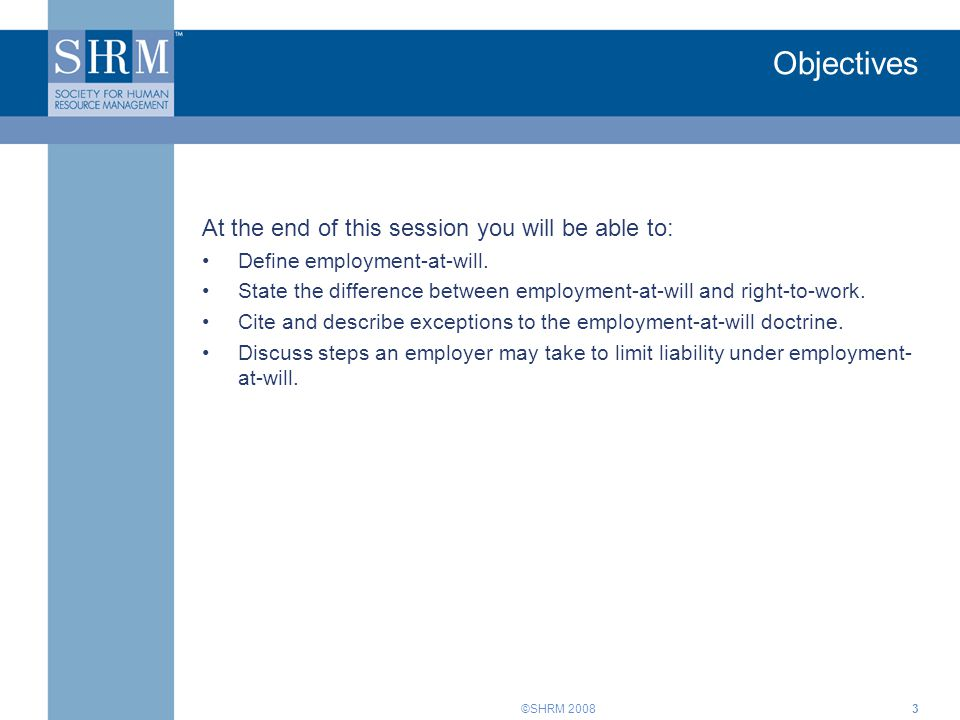 Objectives At the end of this session you will be able to: