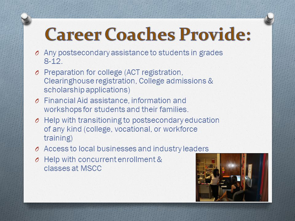 Career Coaches Provide: