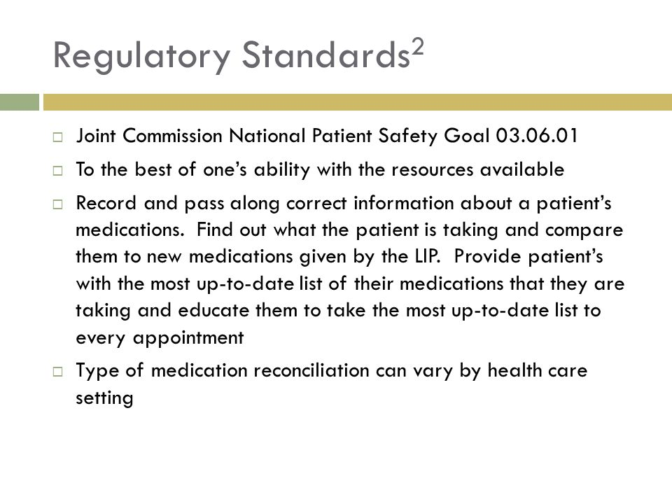 Regulatory Standards2 Joint Commission National Patient Safety Goal 03.06.01. To the best of one's ability with the resources available.