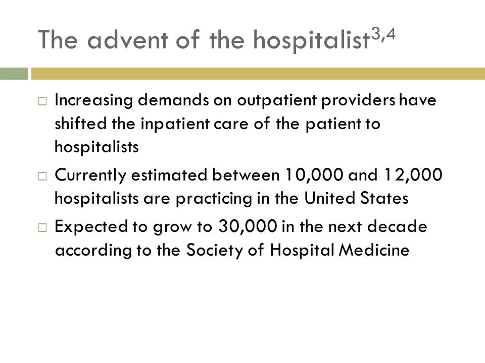 The advent of the hospitalist3,4