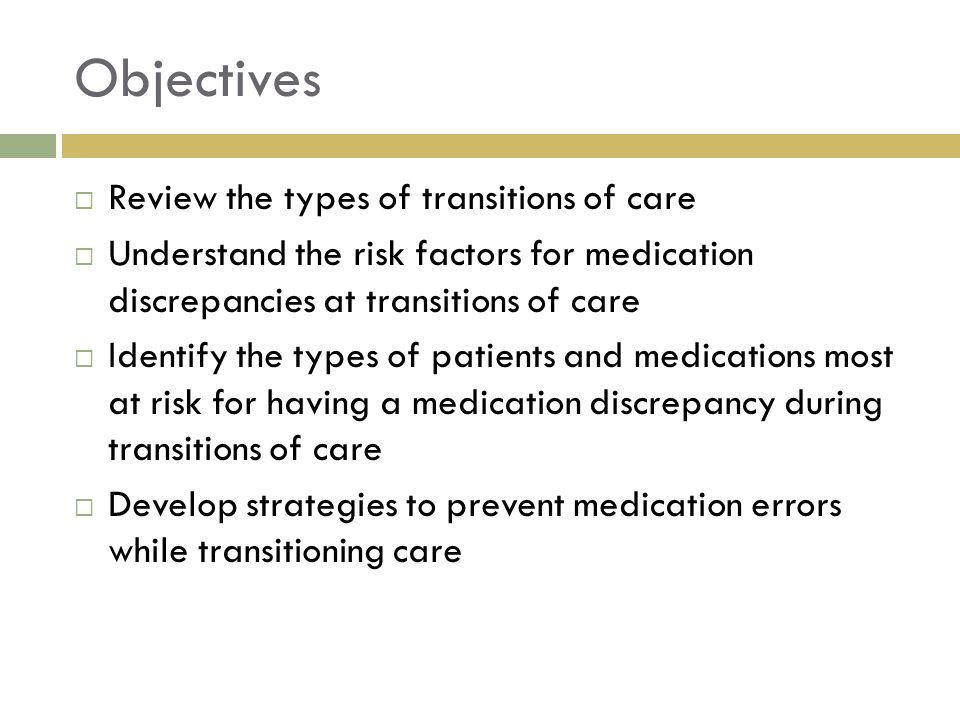 Objectives Review the types of transitions of care