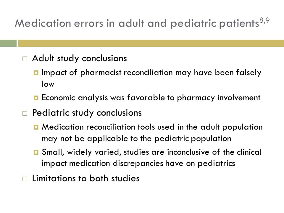 Medication errors in adult and pediatric patients8,9