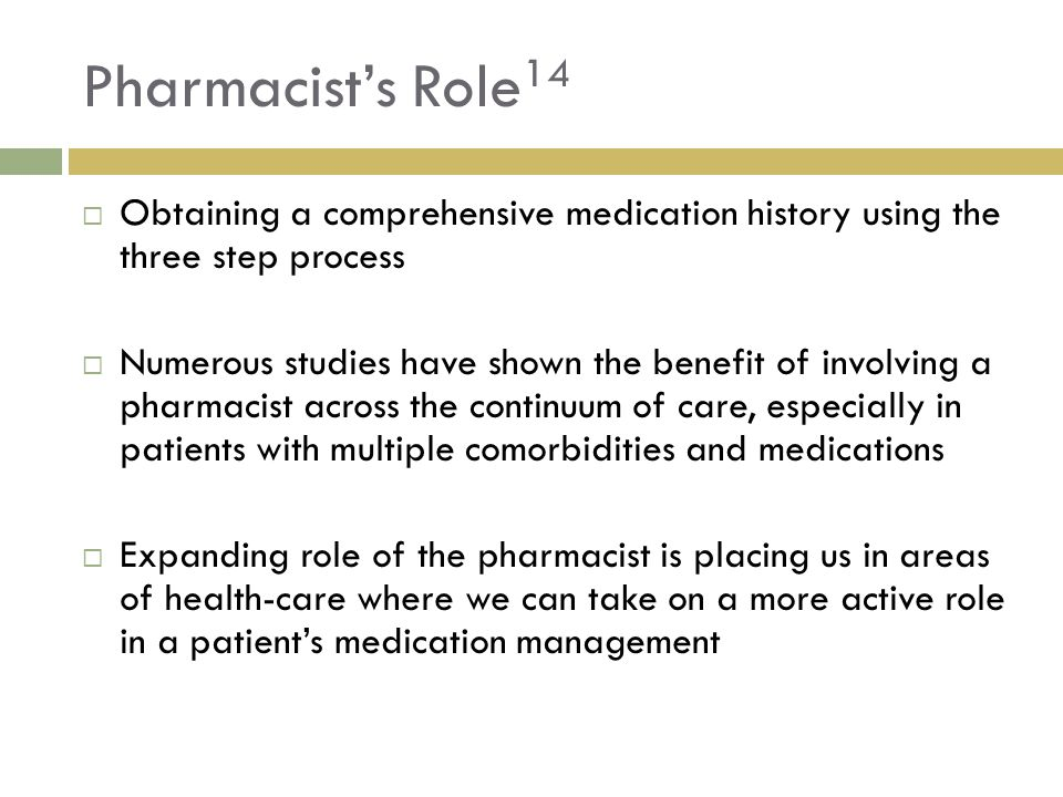 Pharmacist's Role14 Obtaining a comprehensive medication history using the three step process.