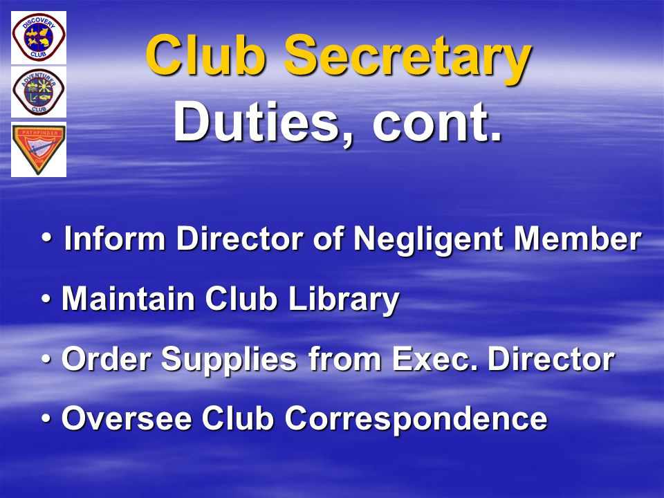 Club Secretary Duties, cont.