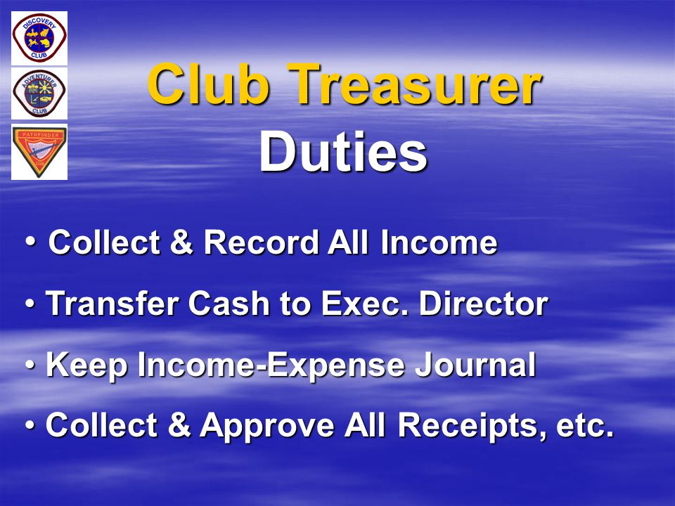Club Treasurer Duties Collect & Record All Income
