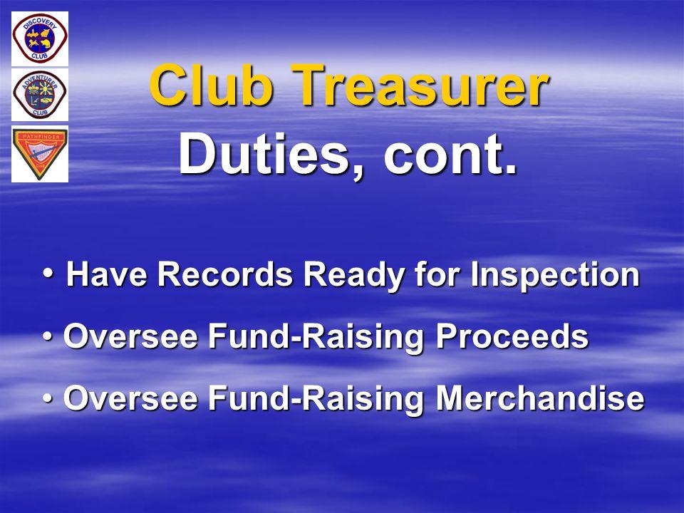 Club Treasurer Duties, cont.