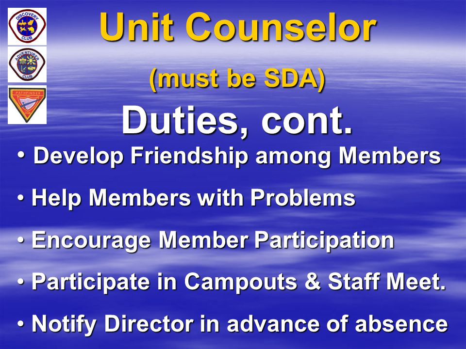 Unit Counselor (must be SDA) Duties, cont.