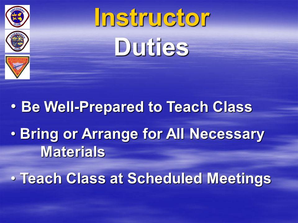 Instructor Duties Be Well-Prepared to Teach Class