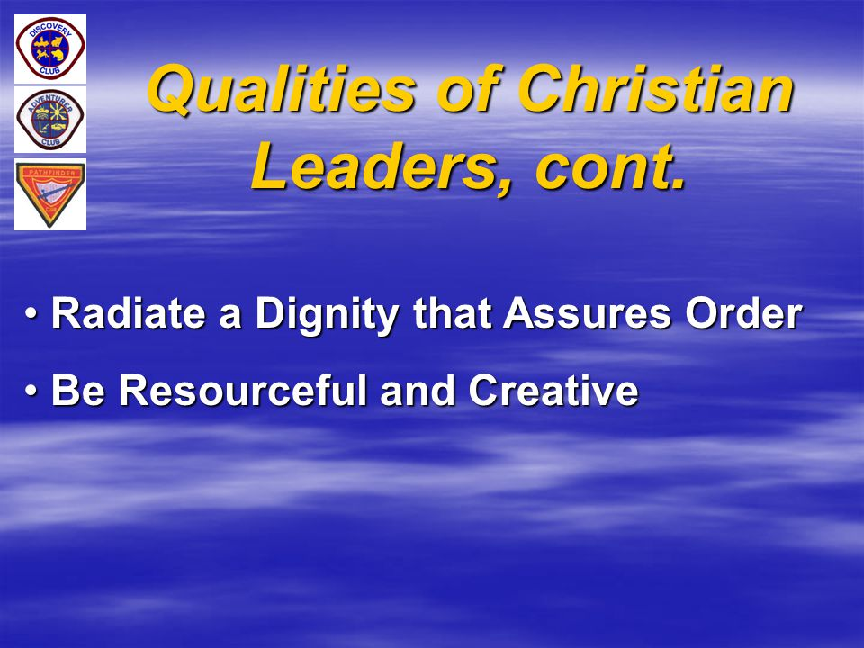 Qualities of Christian Leaders, cont.