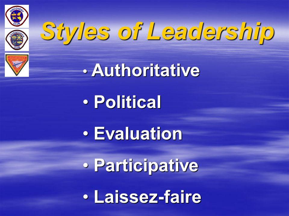Styles of Leadership Political Evaluation Participative Laissez-faire