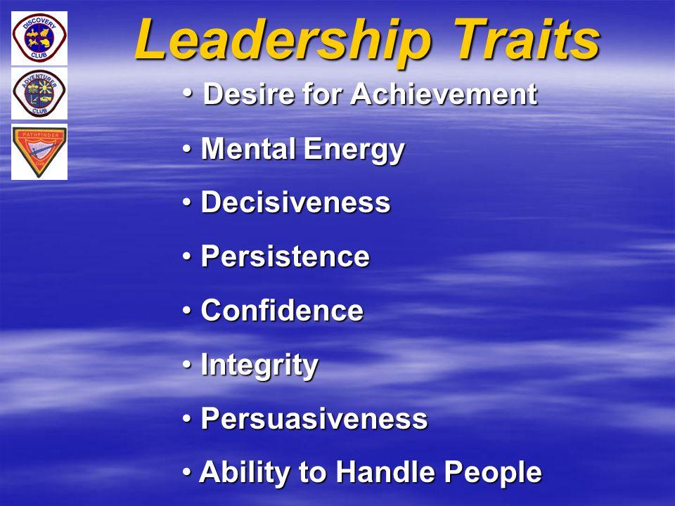 Leadership Traits Desire for Achievement Mental Energy Decisiveness