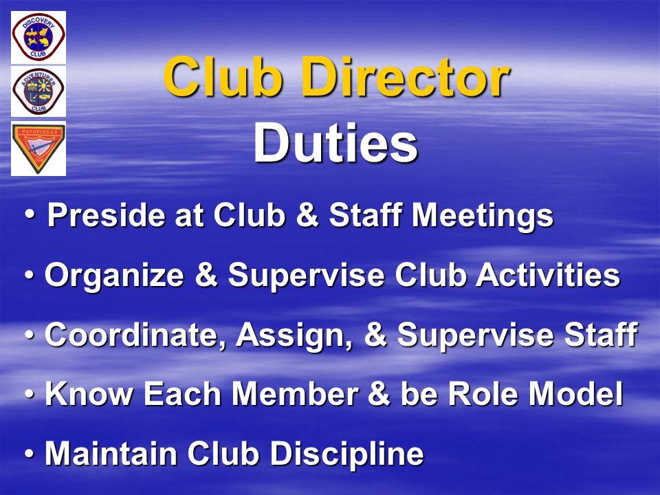 Club Director Duties Preside at Club & Staff Meetings