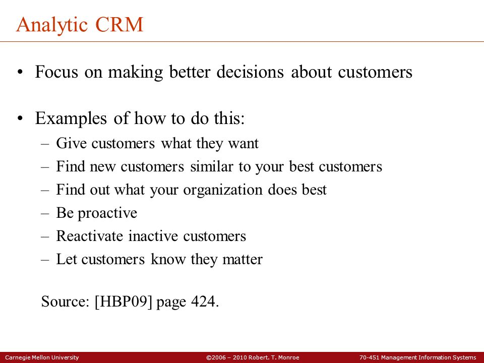 Analytic CRM Focus on making better decisions about customers