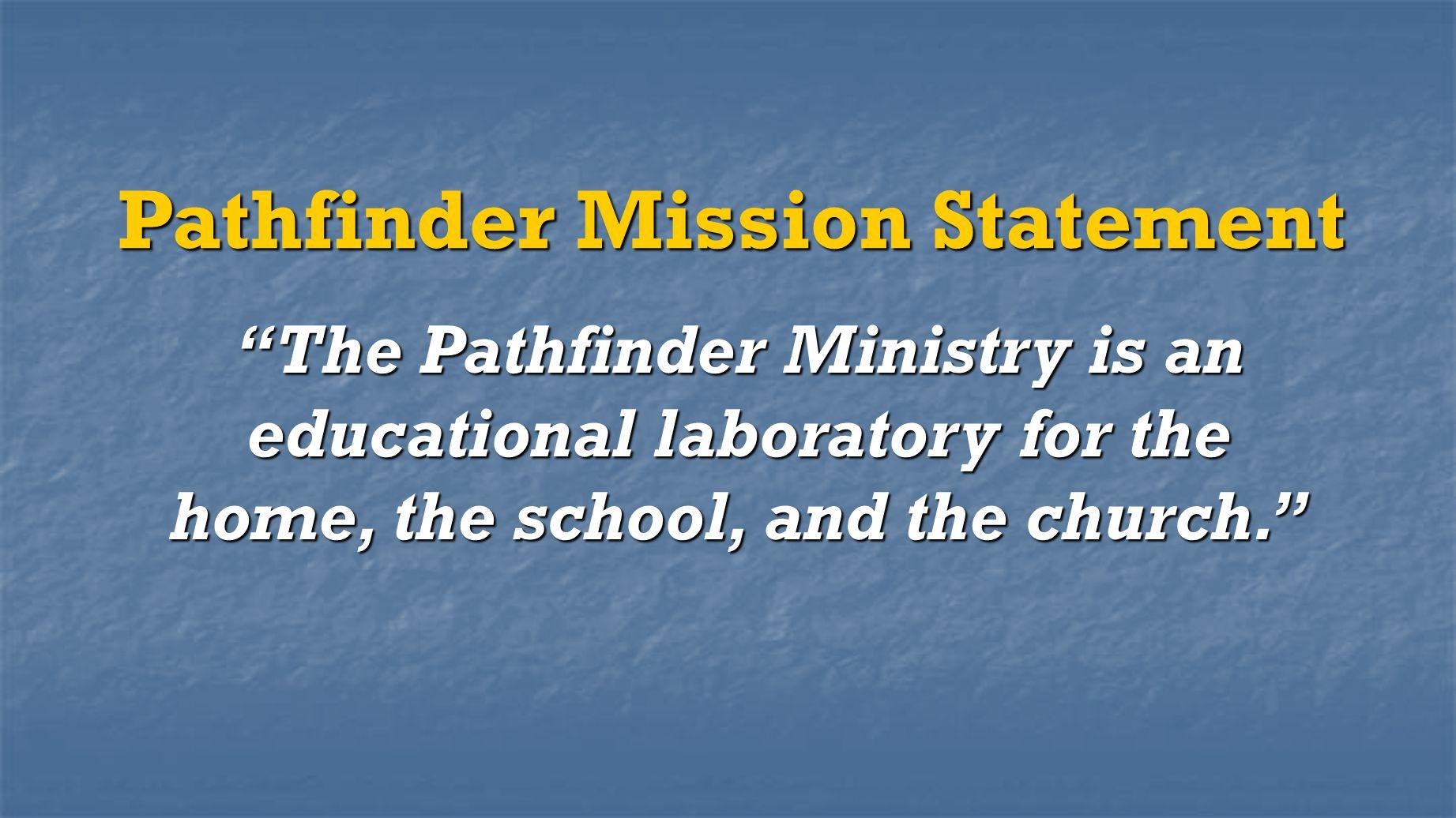 Pathfinder Mission Statement