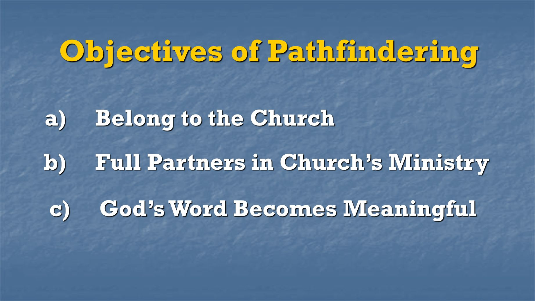 Objectives of Pathfindering