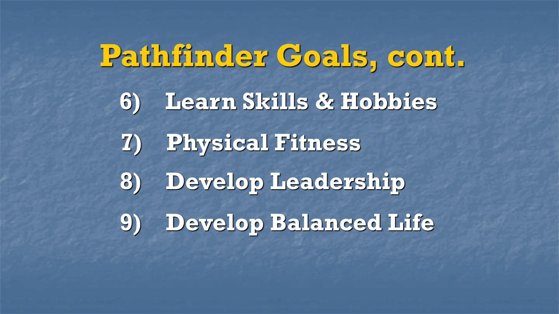6) Learn Skills & Hobbies 9) Develop Balanced Life