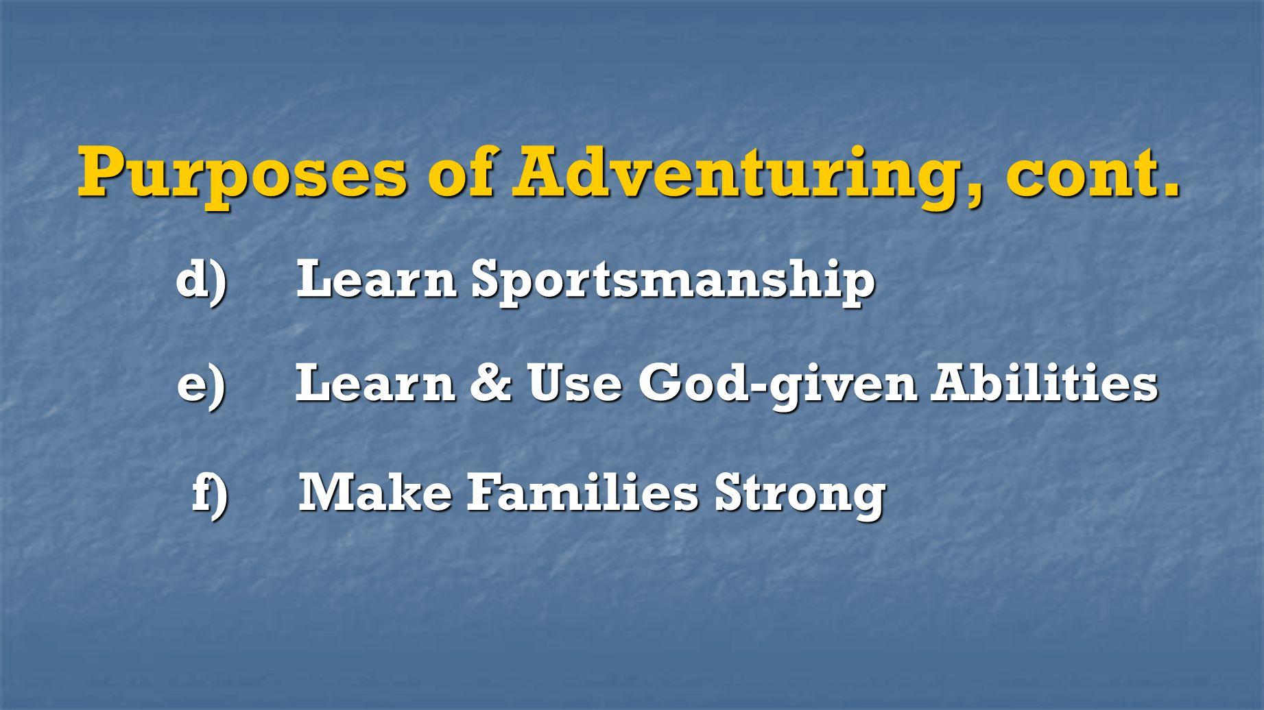 Purposes of Adventuring, cont.
